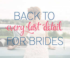 Every Last Detail, Insight For Brides